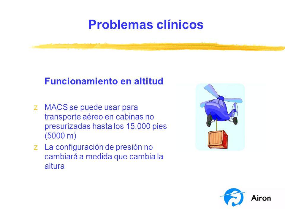 Problemas clínicos Funcionamiento en altitud zMACS se puede usar para transporte aéreo en cabinas no presurizadas hasta los 15.000 pies (5000 m) z La