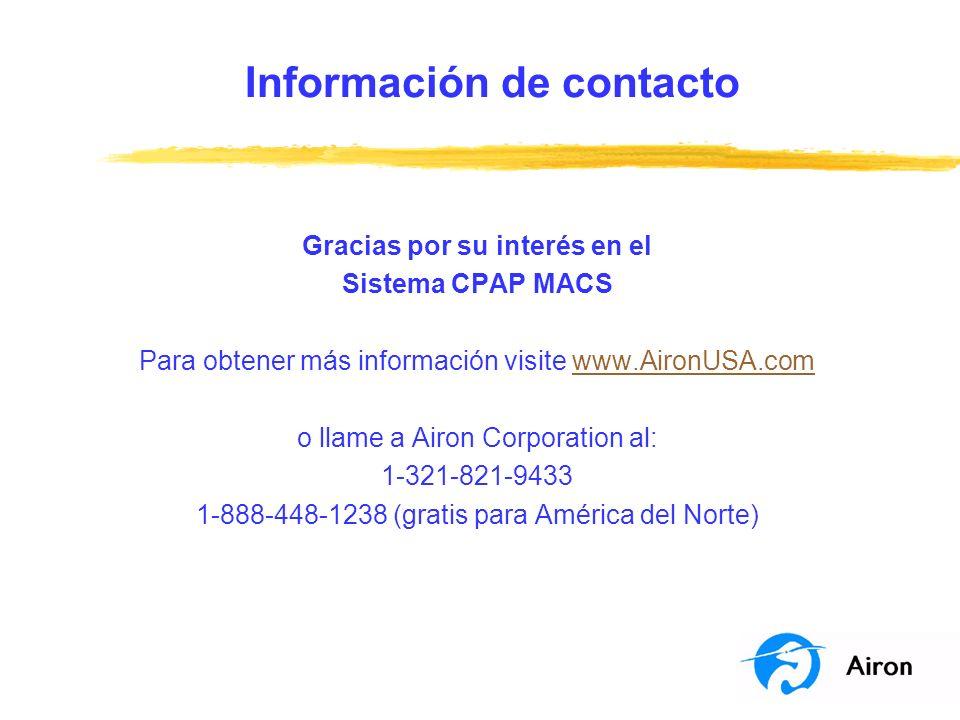 Información de contacto Gracias por su interés en el Sistema CPAP MACS Para obtener más información visite www.AironUSA.comwww.AironUSA.com o llame a