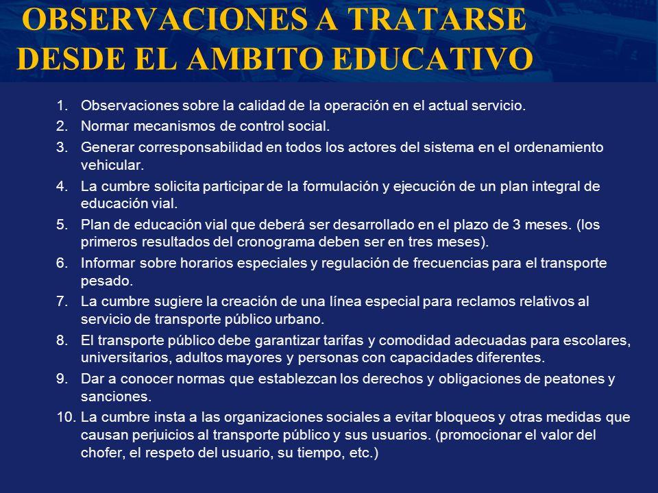 OBSERVACIONES A TRATARSE DESDE EL AMBITO EDUCATIVO 1.Observaciones sobre la calidad de la operación en el actual servicio. 2.Normar mecanismos de cont