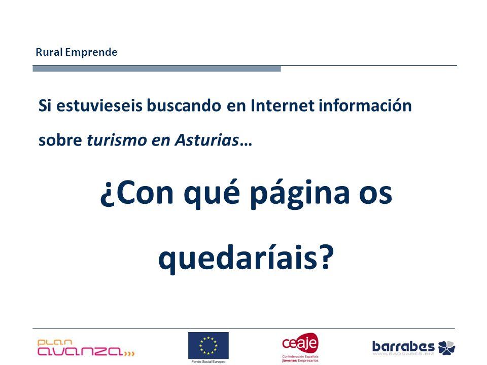 Rural Emprende Si estuvieseis buscando en Internet información sobre turismo en Asturias… ¿Con qué página os quedaríais