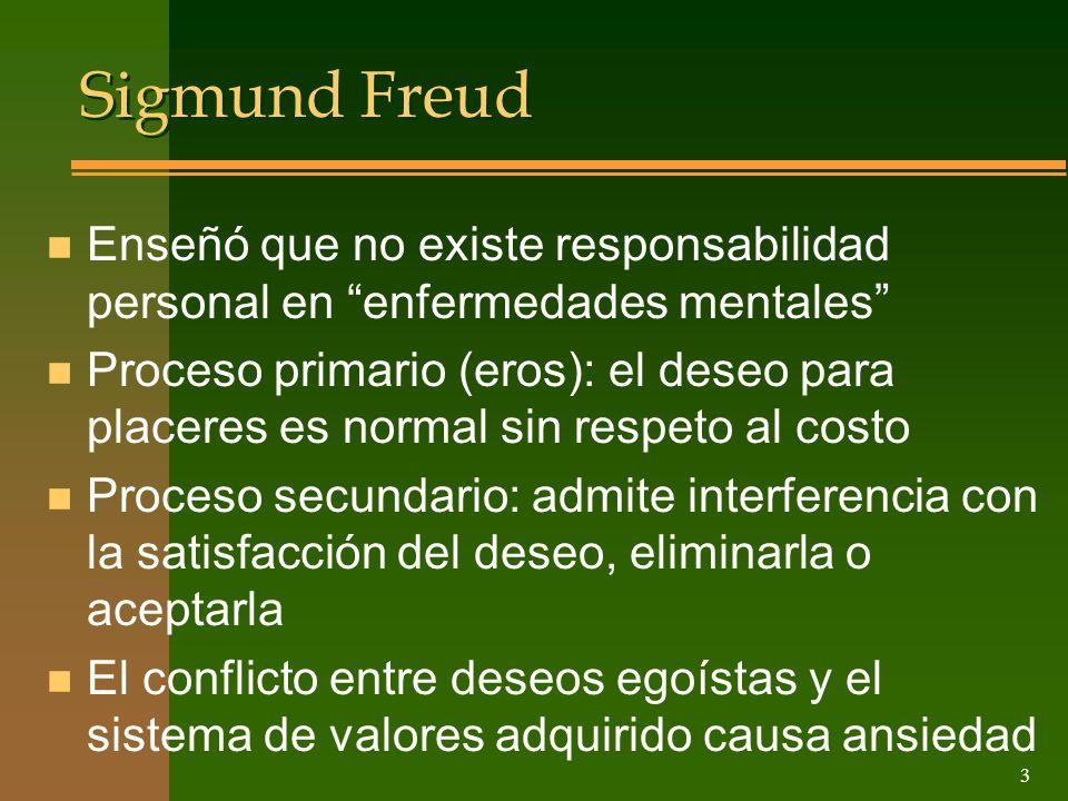 3 Sigmund Freud n Enseñó que no existe responsabilidad personal en enfermedades mentales n Proceso primario (eros): el deseo para placeres es normal s