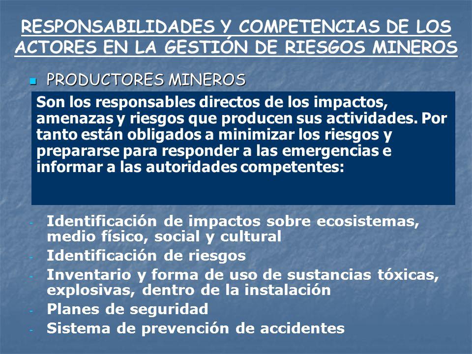 LOS GOBIERNOS NACIONALES Y AGENCIAS LOCALES Informar a las comunidades, en forma adecuada y oportuna, sobre el ingreso e instalación de compañías mineras o productores mineros artesanales.