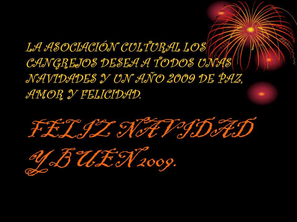 LA ASOCIACIÓN CULTURAL LOS CANGREJOS DESEA A TODOS UNAS NAVIDADES Y UN AÑO 2009 DE PAZ, AMOR Y FELICIDAD. FELIZ NAVIDAD Y BUEN 2009.