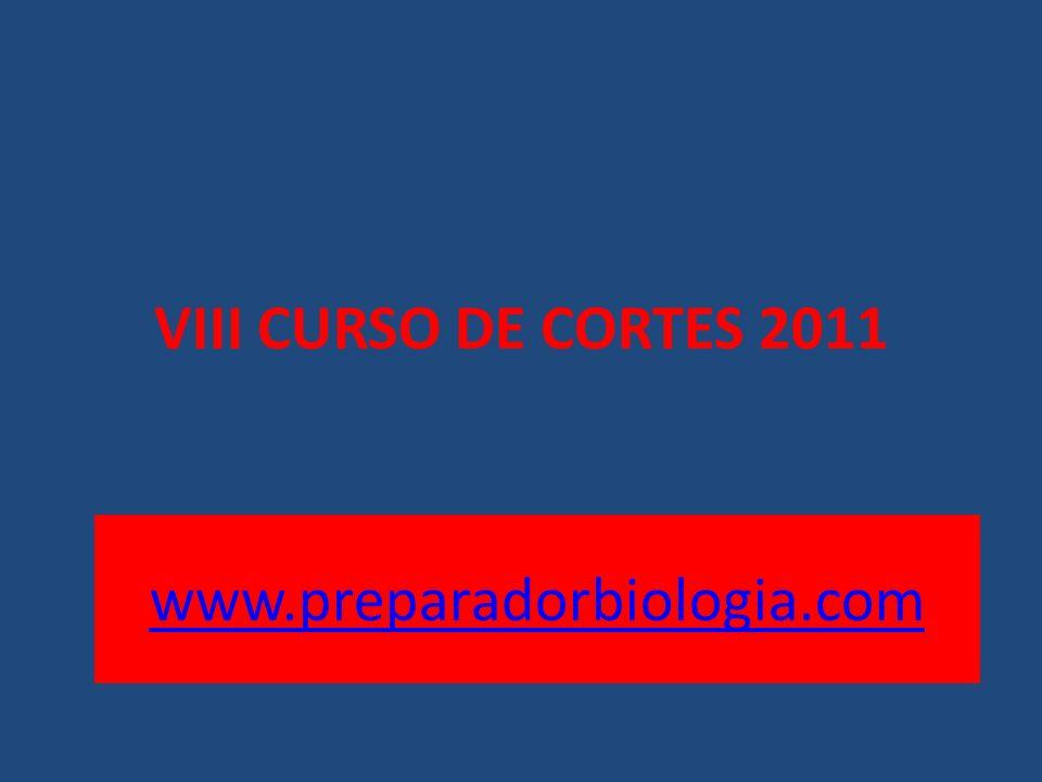 VIII CURSO DE CORTES 2011 www.preparadorbiologia.com