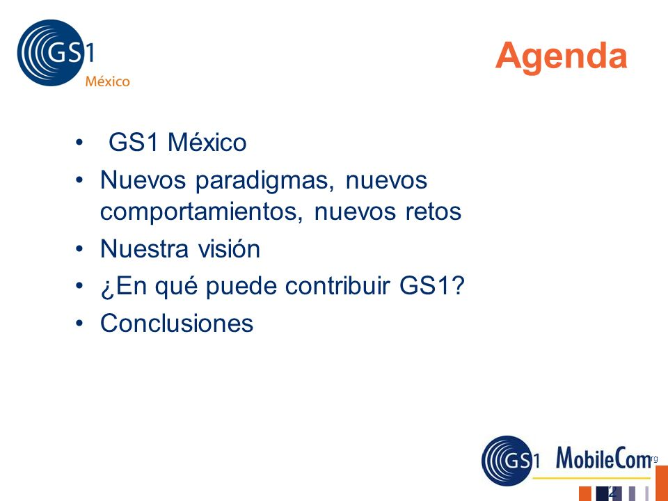 www.gs1mexico.org Agenda GS1 México Nuevos paradigmas, nuevos comportamientos, nuevos retos Nuestra visión ¿En qué puede contribuir GS1? Conclusiones