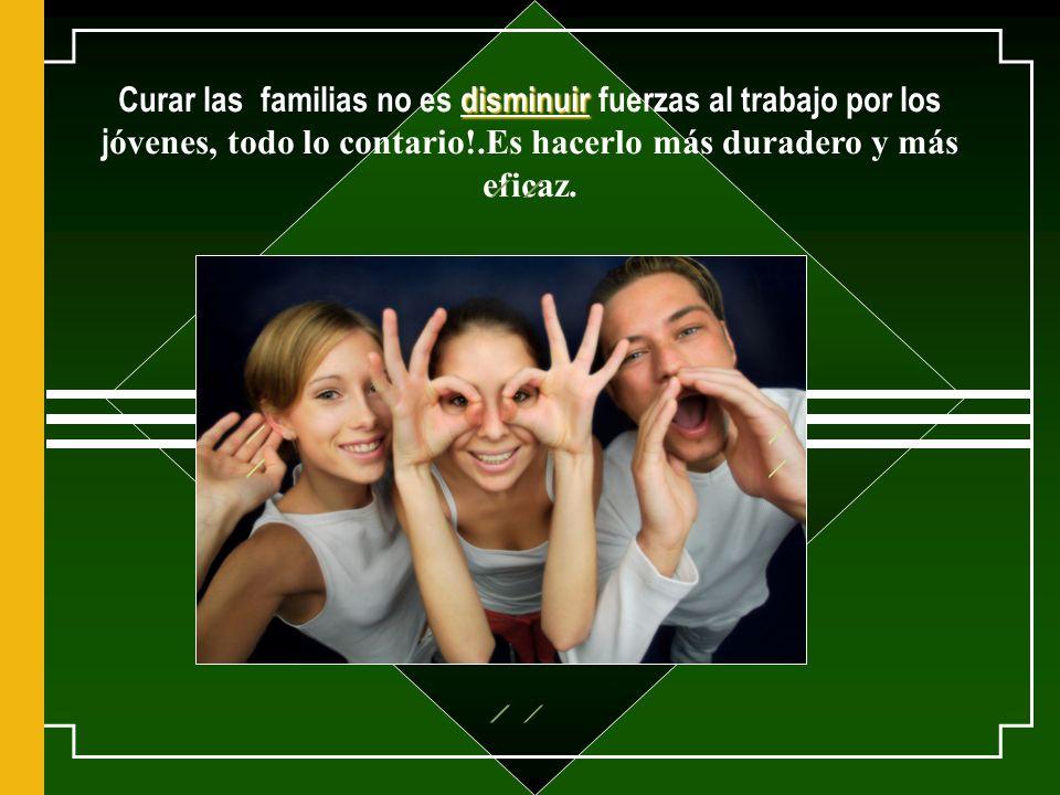 En la educaci ón de los jóvenes es extremamente importante que la familia sea un sujeto activo.