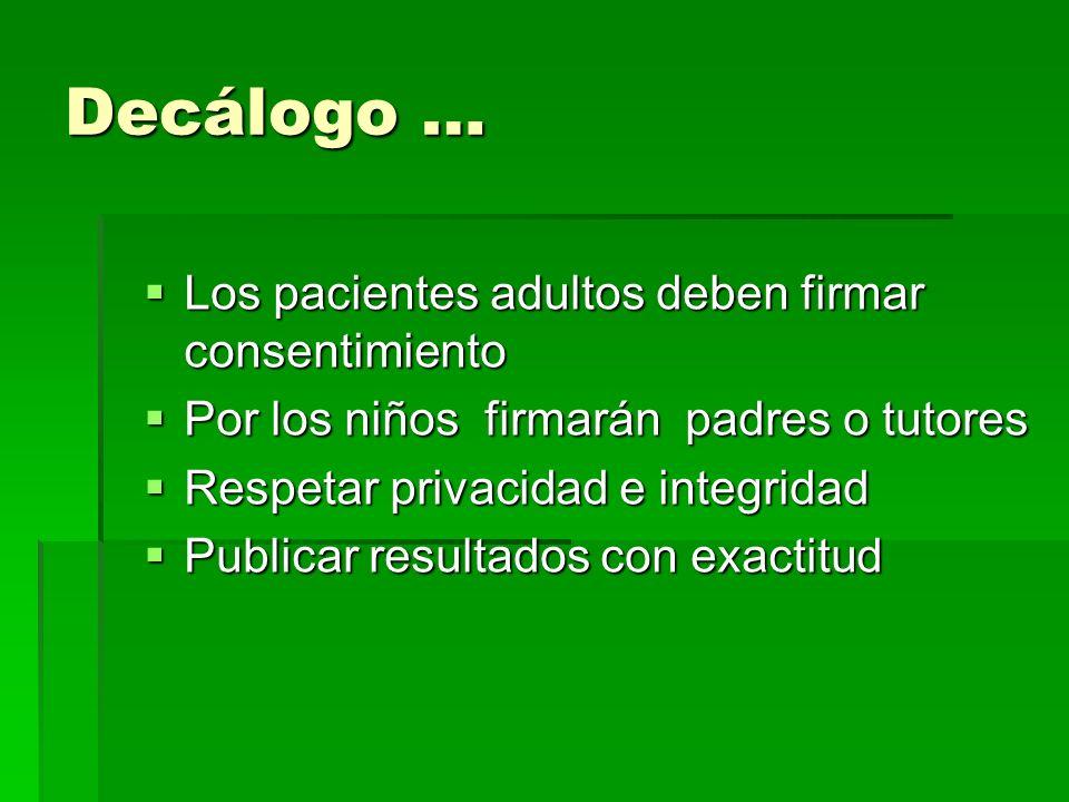Decálogo … Los pacientes adultos deben firmar consentimiento Los pacientes adultos deben firmar consentimiento Por los niños firmarán padres o tutores