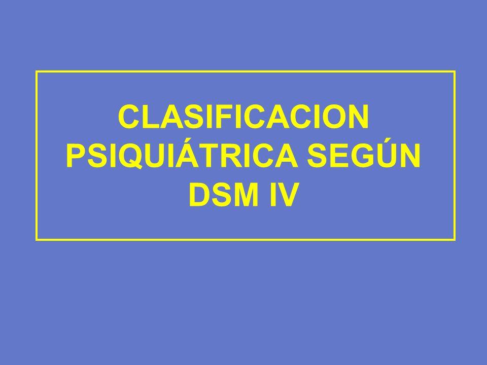 CLASIFICACION PSIQUIÁTRICA SEGÚN DSM IV