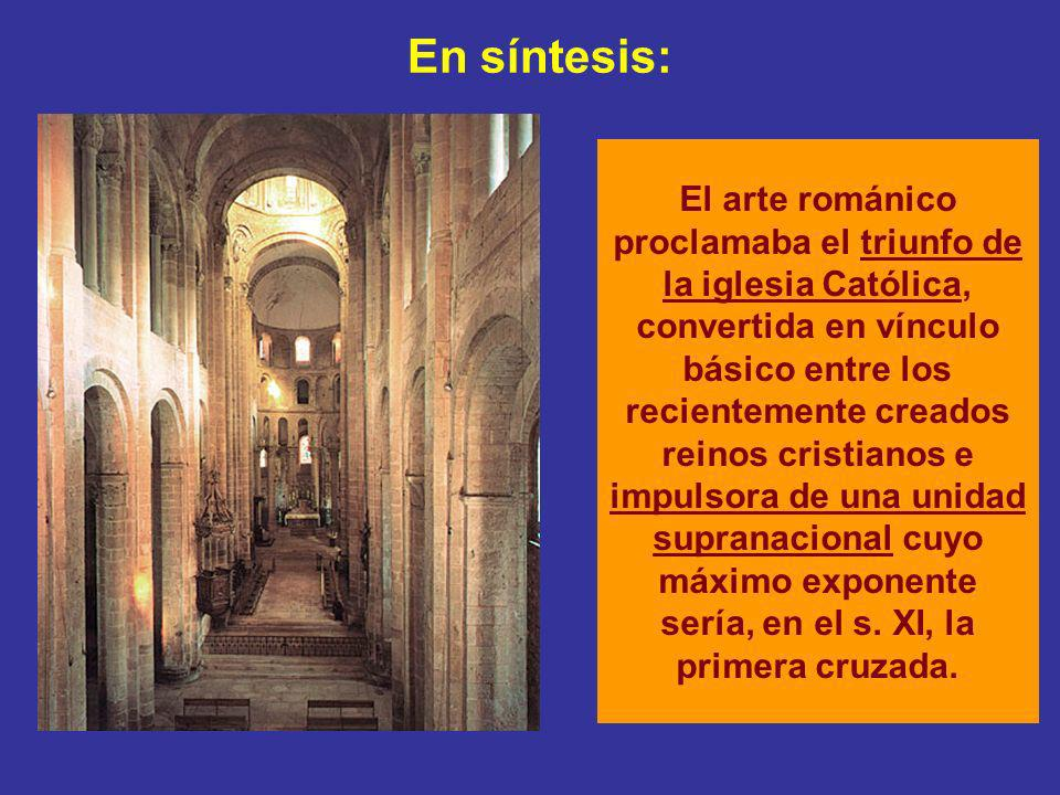 El arte románico proclamaba el triunfo de la iglesia Católica, convertida en vínculo básico entre los recientemente creados reinos cristianos e impuls