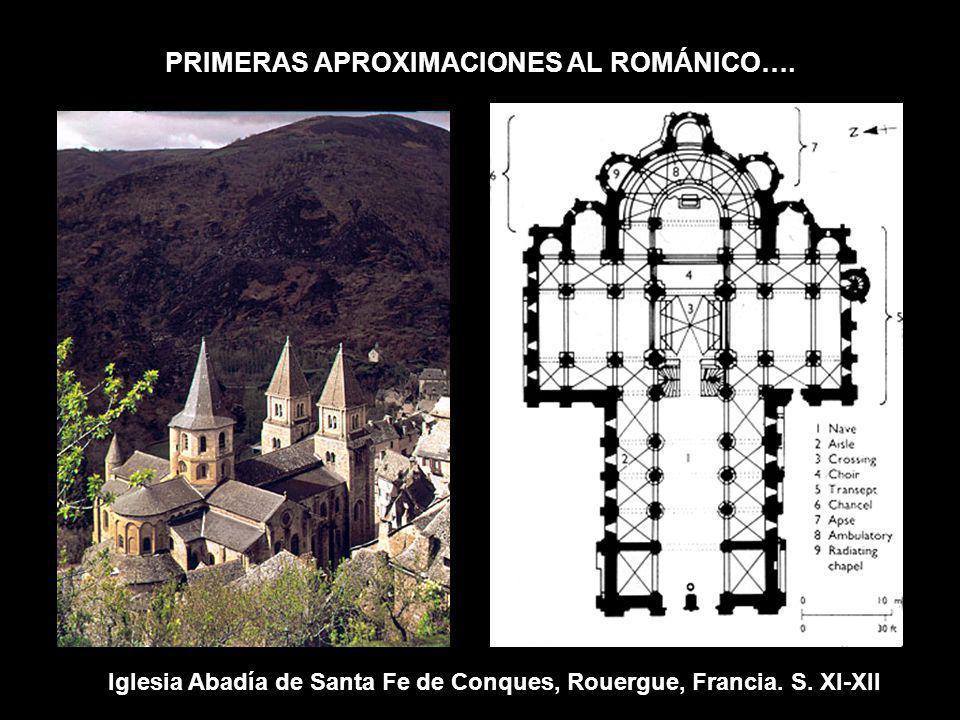 PRIMERAS APROXIMACIONES AL ROMÁNICO…. Iglesia Abadía de Santa Fe de Conques, Rouergue, Francia. S. XI-XII