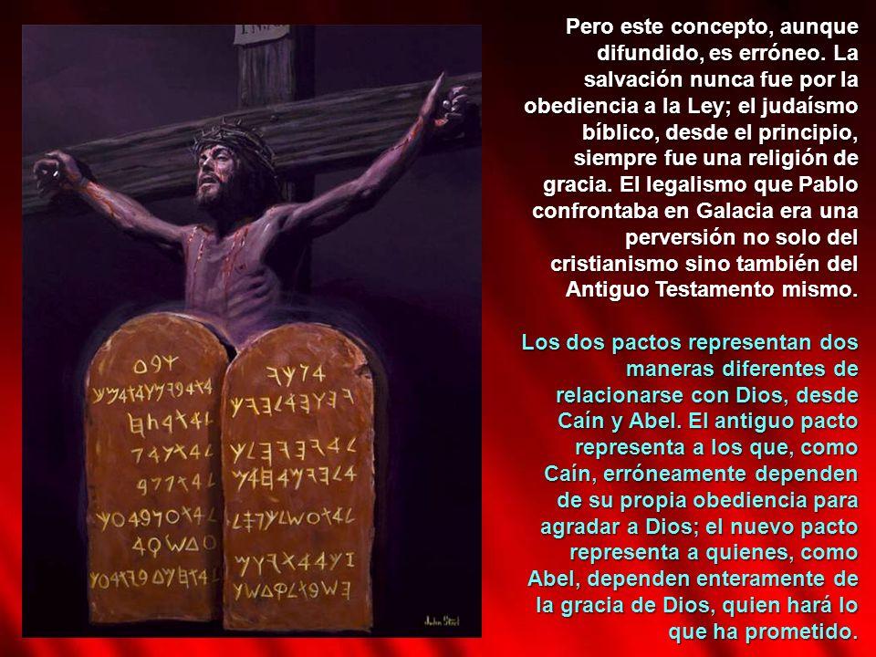 Pero este concepto, aunque difundido, es erróneo. La salvación nunca fue por la obediencia a la Ley; el judaísmo bíblico, desde el principio, siempre