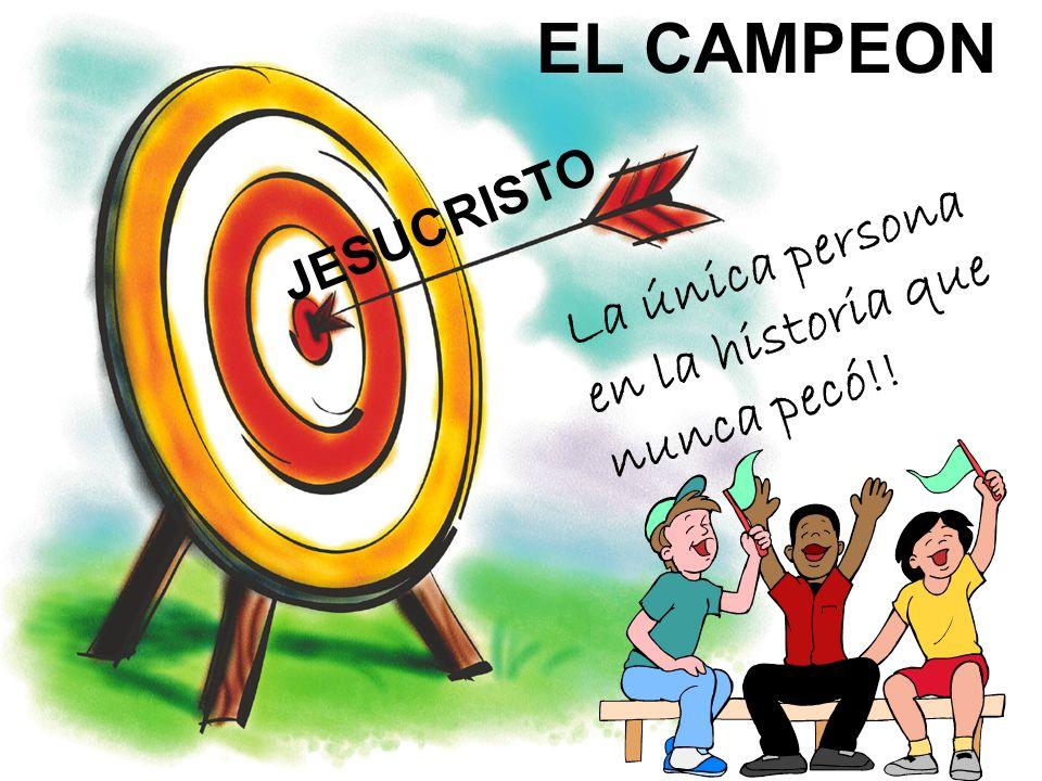 JESUCRISTO EL CAMPEON La única persona en la historia que nunca pecó!!