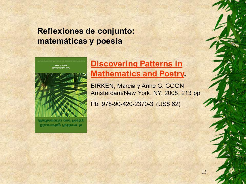 13 Reflexiones de conjunto: matemáticas y poesía Discovering Patterns in Mathematics and PoetryDiscovering Patterns in Mathematics and Poetry. BIRKEN,