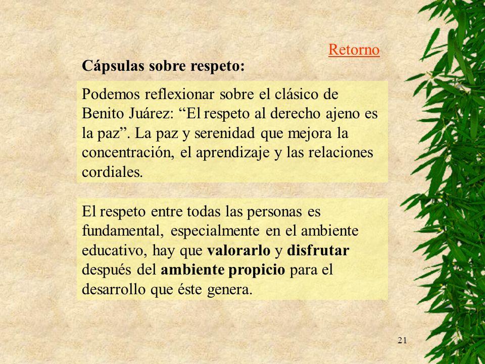 21 Podemos reflexionar sobre el clásico de Benito Juárez: El respeto al derecho ajeno es la paz. La paz y serenidad que mejora la concentración, el ap