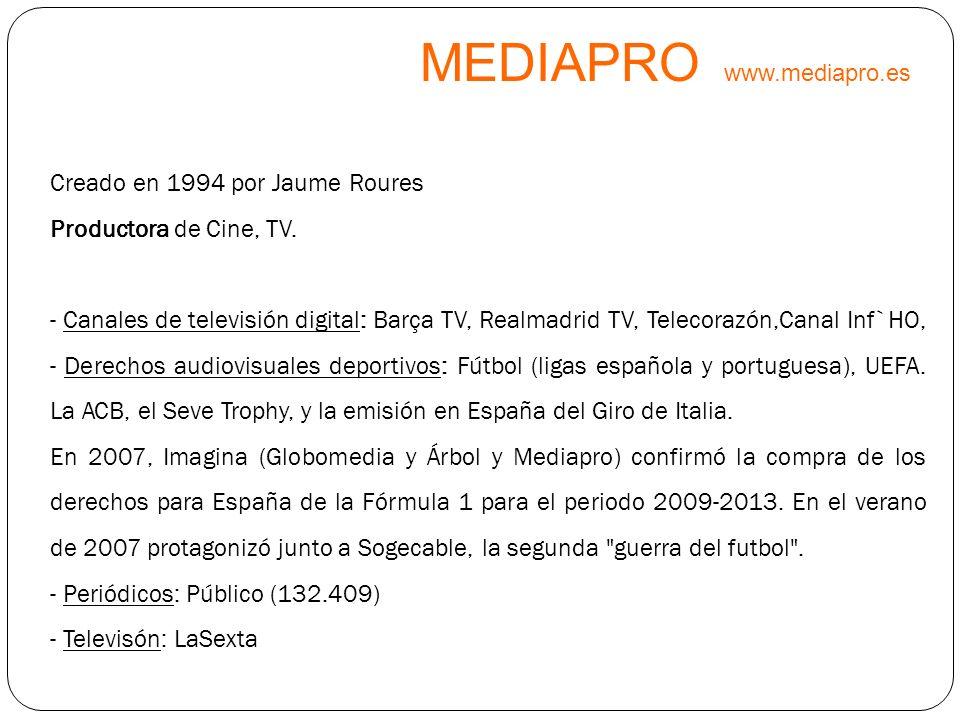 Creado en 1994 por Jaume Roures Productora de Cine, TV. - Canales de televisión digital: Barça TV, Realmadrid TV, Telecorazón,Canal Inf`HO, - Derechos
