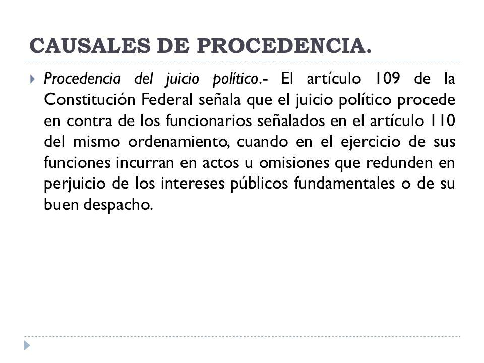 CAUSALES DE PROCEDENCIA. Procedencia del juicio político.- El artículo 109 de la Constitución Federal señala que el juicio político procede en contra