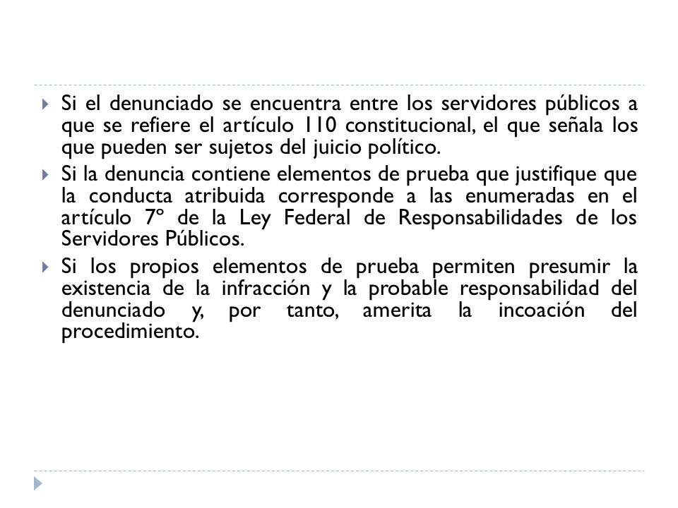 Si el denunciado se encuentra entre los servidores públicos a que se refiere el artículo 110 constitucional, el que señala los que pueden ser sujetos