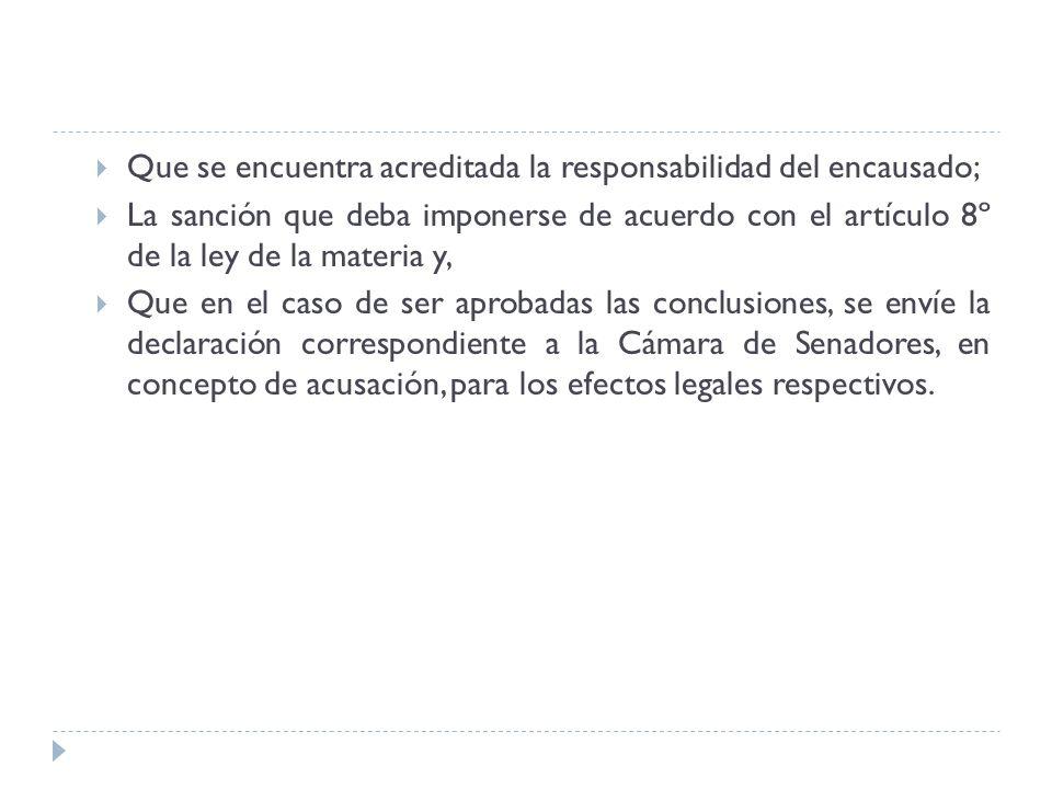Que se encuentra acreditada la responsabilidad del encausado; La sanción que deba imponerse de acuerdo con el artículo 8º de la ley de la materia y, Q