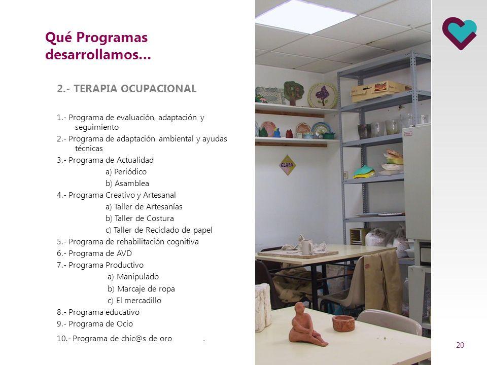 Qué Programas desarrollamos… 1.- ENFERMERÍA 1. Programa de acogida y adaptación 2. Programa de vacunación 3. Programa de atención de enfermería estilo