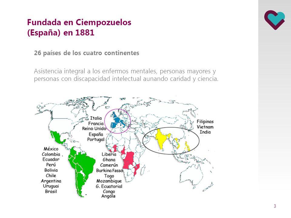 Fundada en Ciempozuelos (España) en 1881 26 países de los cuatro continentes Asistencia integral a los enfermos mentales, personas mayores y personas con discapacidad intelectual aunando caridad y ciencia.
