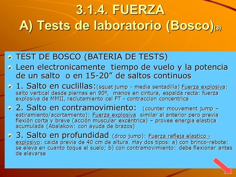 3.1.4. FUERZA A) Tests de laboratorio (Bosco) (3) TEST DE BOSCO (BATERIA DE TESTS) Leen electronicamente tiempo de vuelo y la potencia de un salto o e