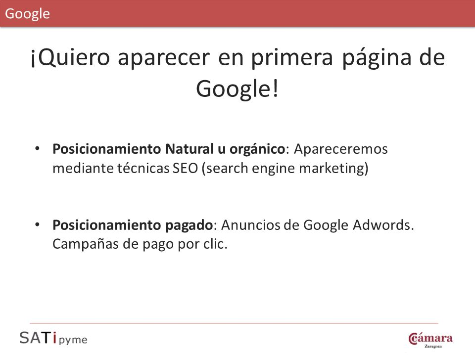 ¡Quiero aparecer en primera página de Google! Google Posicionamiento Natural u orgánico: Apareceremos mediante técnicas SEO (search engine marketing)