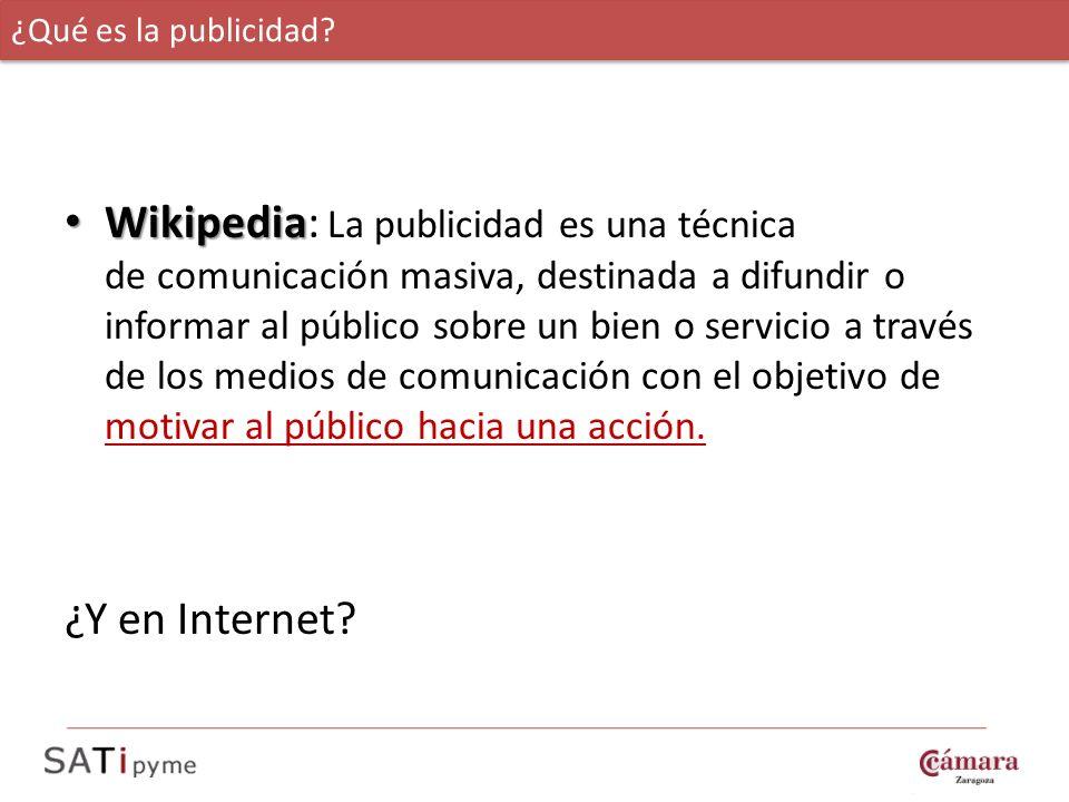 Wikipedia Wikipedia: La publicidad es una técnica de comunicación masiva, destinada a difundir o informar al público sobre un bien o servicio a través