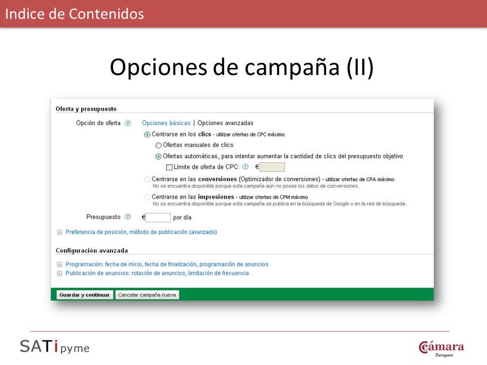 Opciones de campaña (II) Indice de Contenidos