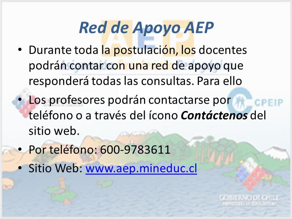 Red de Apoyo AEP Durante toda la postulación, los docentes podrán contar con una red de apoyo que responderá todas las consultas. Para ello Los profes