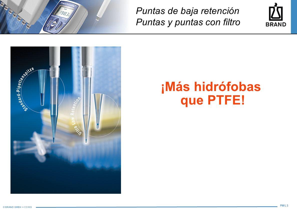 © BRAND GMBH + CO KG PM/LS Puntas de baja retención Puntas y puntas con filtro ¡Más hidrófobas que PTFE!