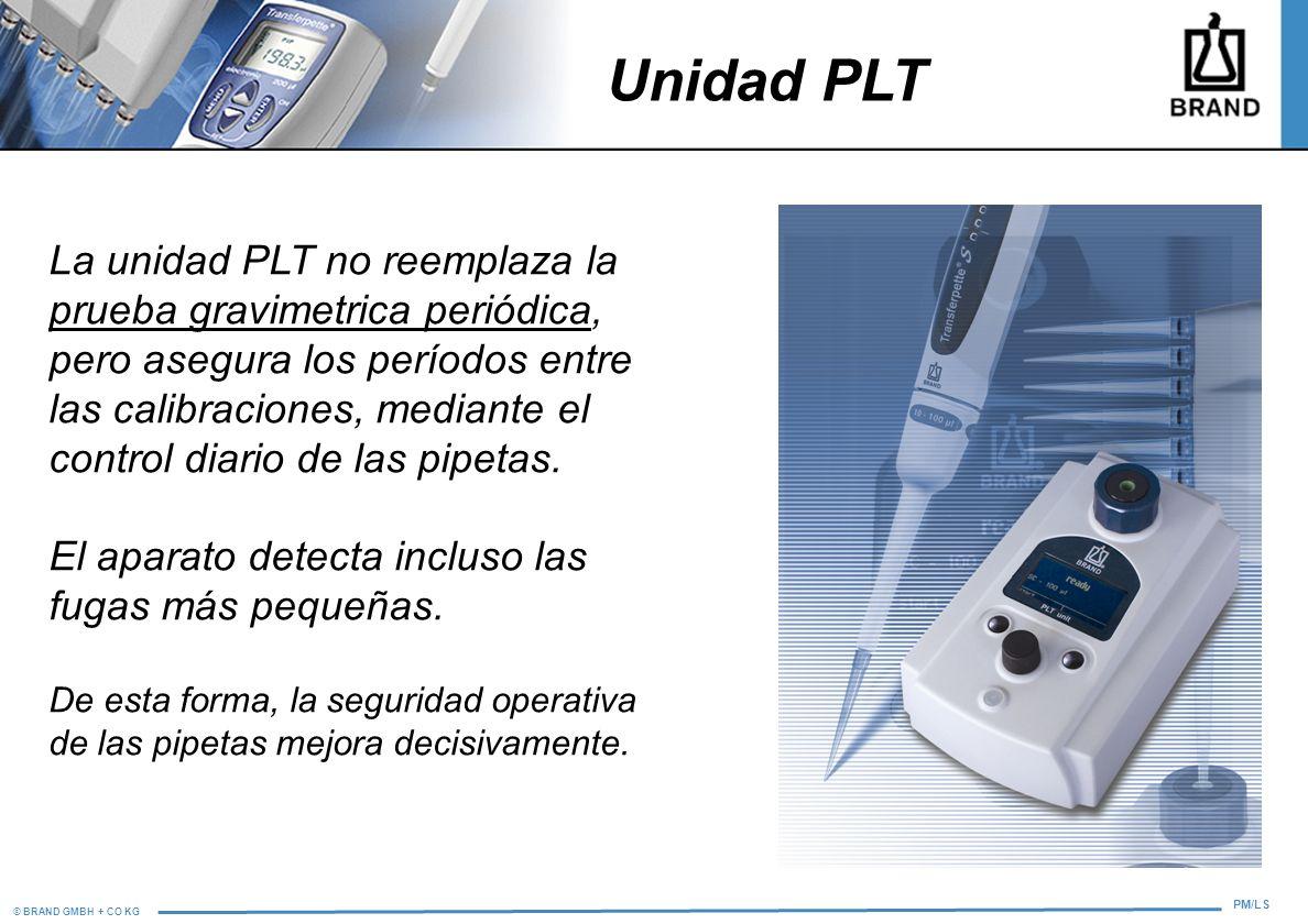 © BRAND GMBH + CO KG PM/LS La unidad PLT no reemplaza la prueba gravimetrica periódica, pero asegura los períodos entre las calibraciones, mediante el