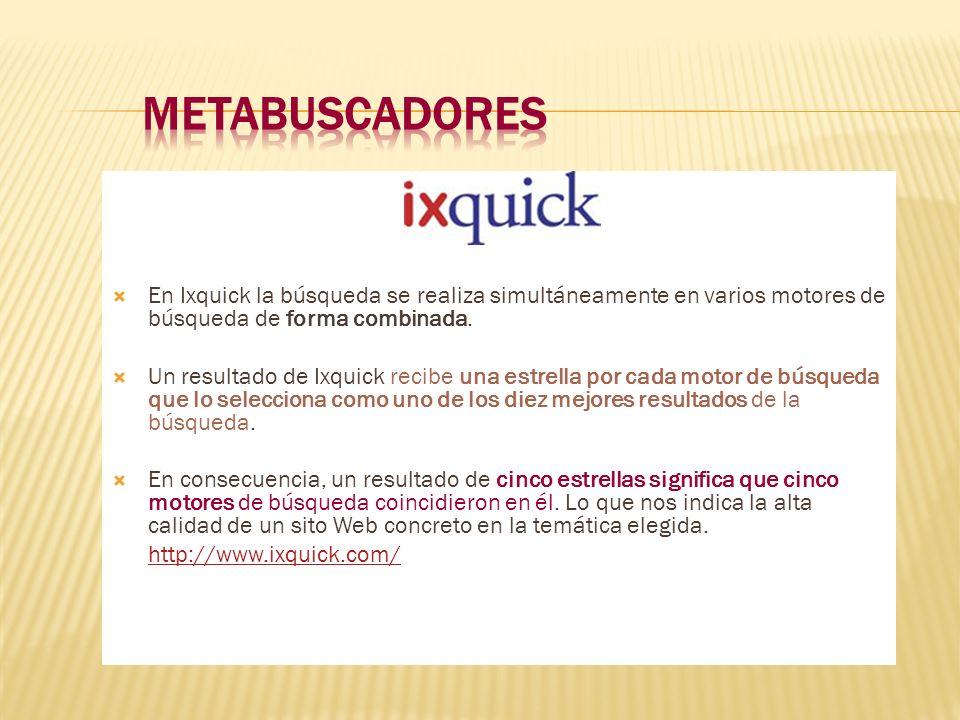 En Ixquick la búsqueda se realiza simultáneamente en varios motores de búsqueda de forma combinada. Un resultado de Ixquick recibe una estrella por ca