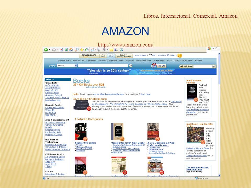 Libros. Internacional. Comercial. Amazon AMAZON http://www.amazon.com/
