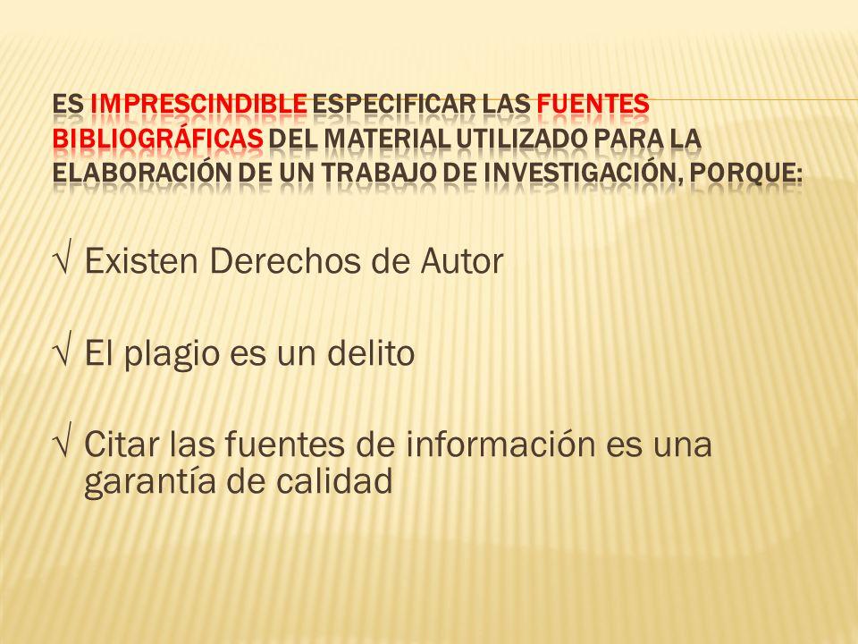 Existen Derechos de Autor El plagio es un delito Citar las fuentes de información es una garantía de calidad