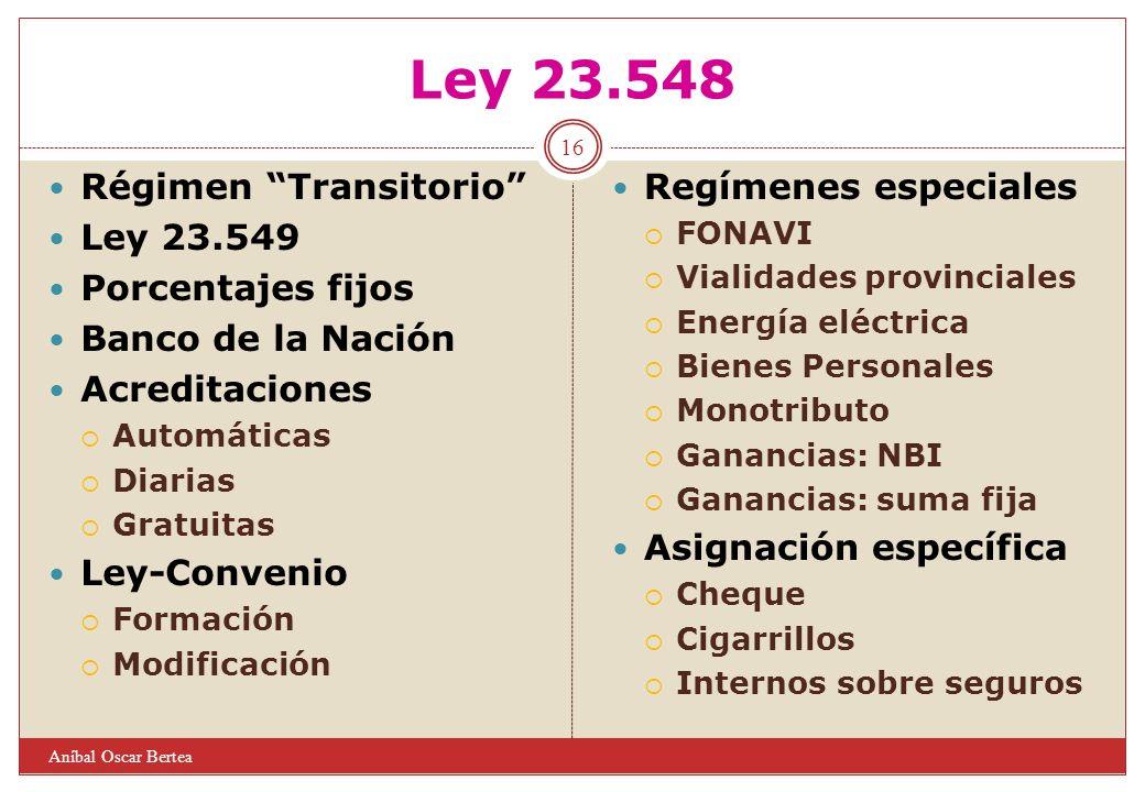 Ley 23.548 Régimen Transitorio Ley 23.549 Porcentajes fijos Banco de la Nación Acreditaciones Automáticas Diarias Gratuitas Ley-Convenio Formación Mod