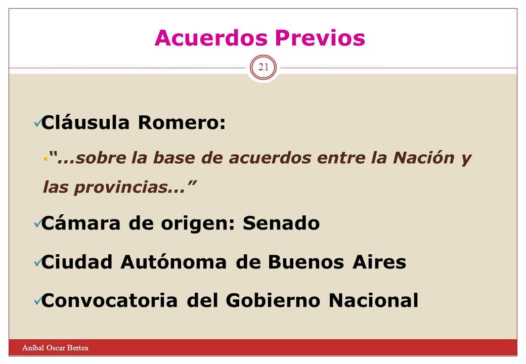 Acuerdos Previos Cláusula Romero:...sobre la base de acuerdos entre la Nación y las provincias... Cámara de origen: Senado Ciudad Autónoma de Buenos A