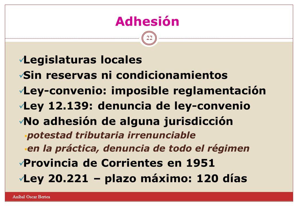 Adhesión Legislaturas locales Sin reservas ni condicionamientos Ley-convenio: imposible reglamentación Ley 12.139: denuncia de ley-convenio No adhesió