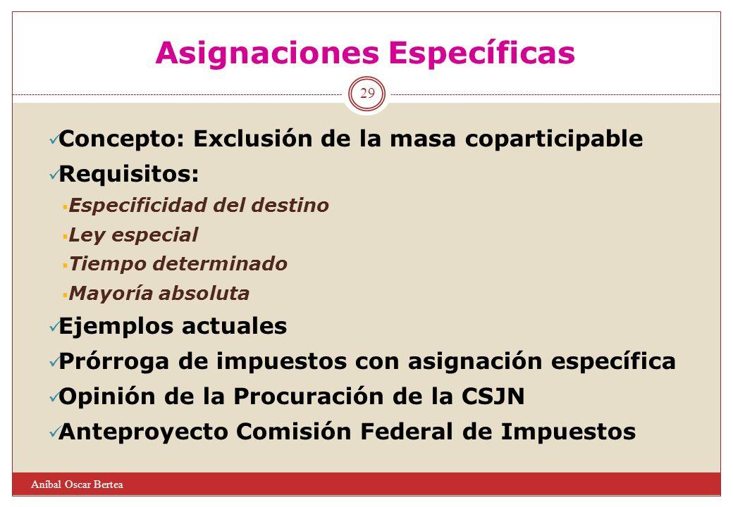 Asignaciones Específicas Concepto: Exclusión de la masa coparticipable Requisitos: Especificidad del destino Ley especial Tiempo determinado Mayoría a