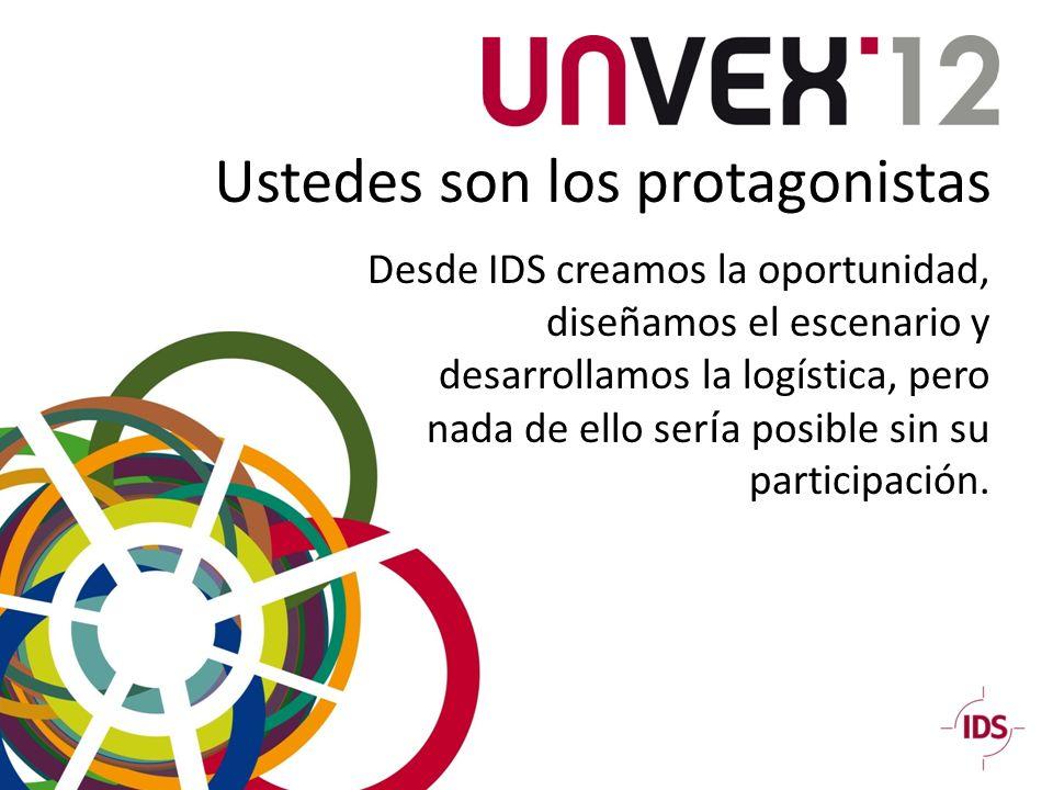 Desde IDS creamos la oportunidad, diseñamos el escenario y desarrollamos la logística, pero nada de ello ser í a posible sin su participación.