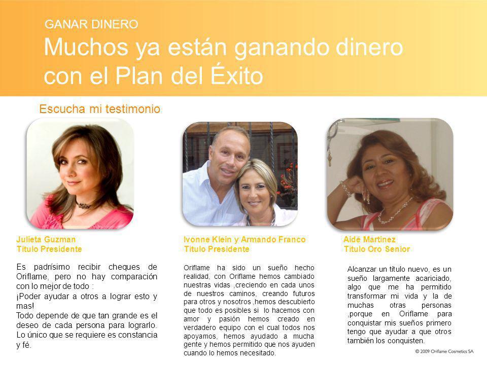 Muchos ya están ganando dinero con el Plan del Éxito Escucha mi testimonio GANAR DINERO Ivonne Klein y Armando Franco Título Presidente Oriflame ha si