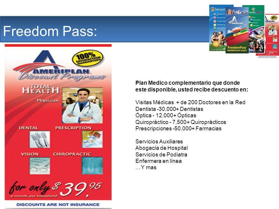 The Company Freedom Pass: Plan Medico complementario que donde este disponible, usted recibe descuento en: Visitas Médicas + de 200 Doctores en la Red