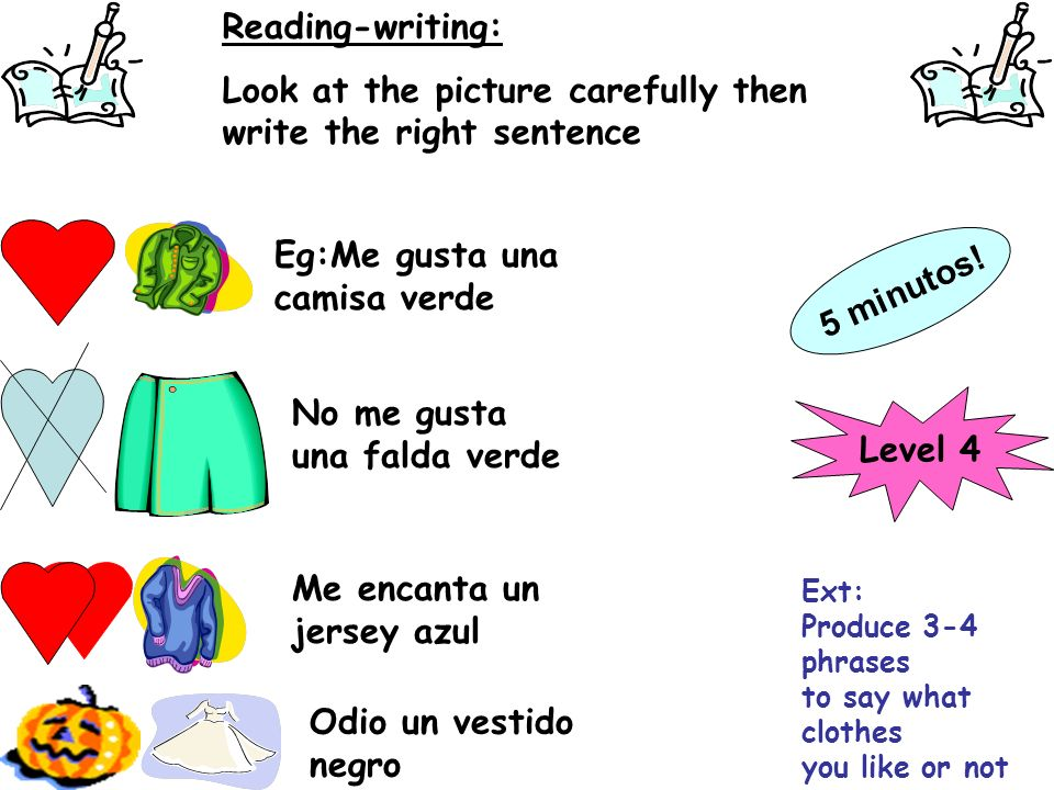 Reading-writing: Look at the picture carefully then write the right sentence Eg:Me gusta una camisa verde Me encanta un jersey azul No me gusta una fa