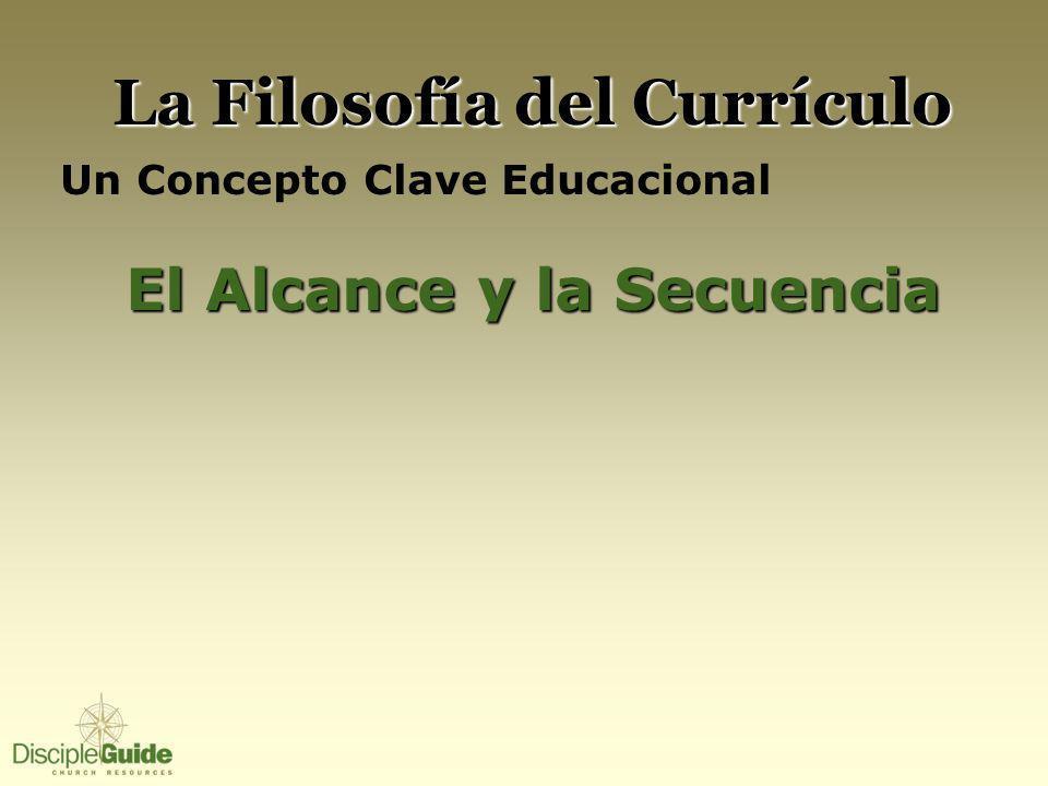 La Filosofía del Currículo Un Concepto Clave Educacional El Alcance y la Secuencia
