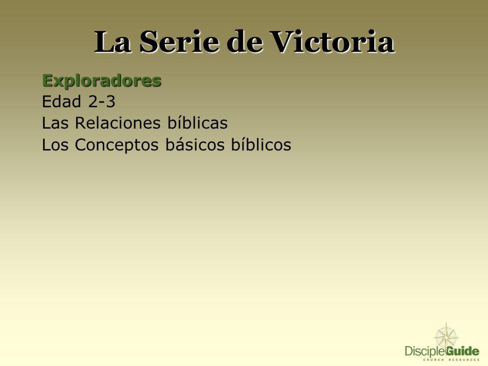 La Serie de Victoria Exploradores Edad 2-3 Las Relaciones bíblicas Los Conceptos básicos bíblicos