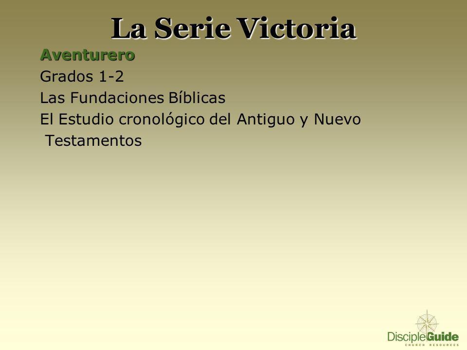 La Serie Victoria Aventurero Grados 1-2 Las Fundaciones Bíblicas El Estudio cronológico del Antiguo y Nuevo Testamentos