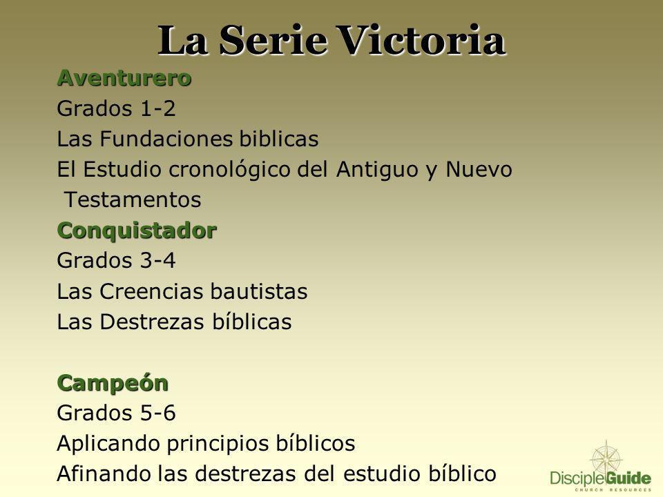 La Serie Victoria Aventurero Grados 1-2 Las Fundaciones biblicas El Estudio cronológico del Antiguo y Nuevo TestamentosConquistador Grados 3-4 Las Cre
