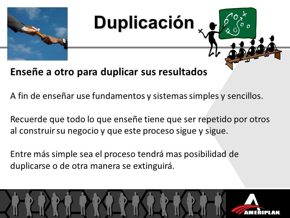 Enseñe a otro para duplicar sus resultados A fin de enseñar use fundamentos y sistemas simples y sencillos. Recuerde que todo lo que enseñe tiene que
