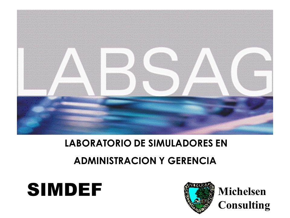 LABORATORIO DE SIMULADORES EN ADMINISTRACION Y GERENCIA Michelsen Consulting SIMDEF