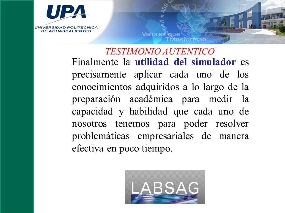 Conclusión Finalmente la utilidad del simulador es precisamente aplicar cada uno de los conocimientos adquiridos a lo largo de la preparación académic