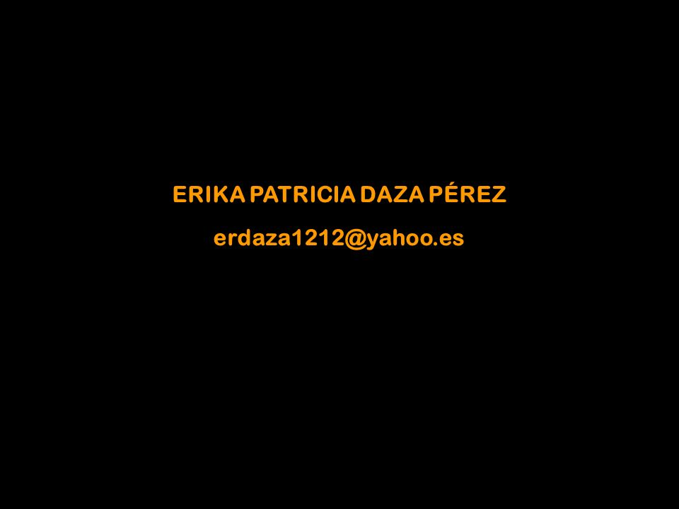 ERIKA PATRICIA DAZA PÉREZ erdaza1212@yahoo.es
